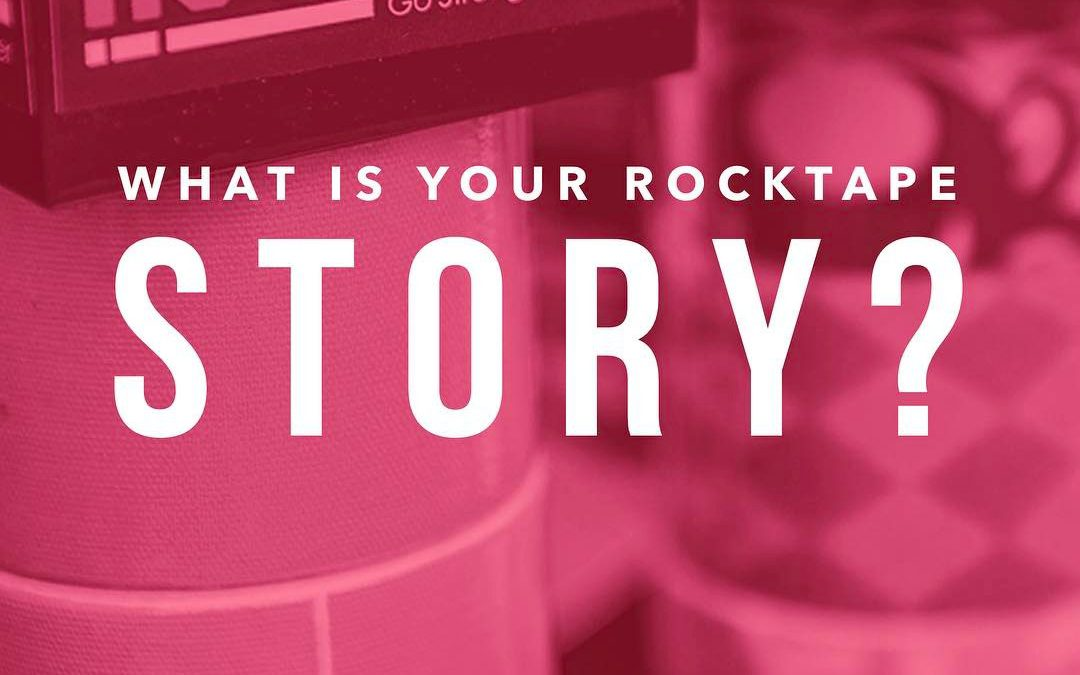What's Your RockTape Story?